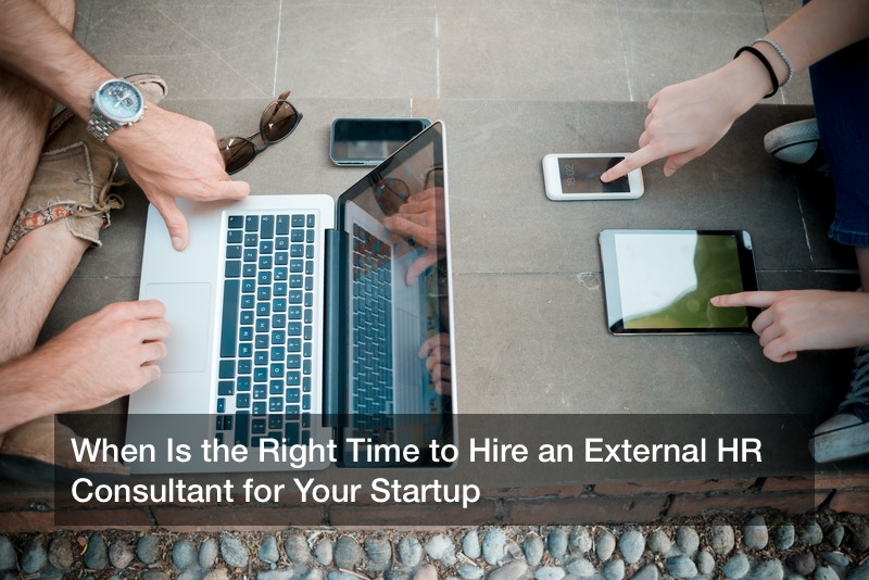 When Is the Right Time to Hire an External HR Consultant for Your Startup
